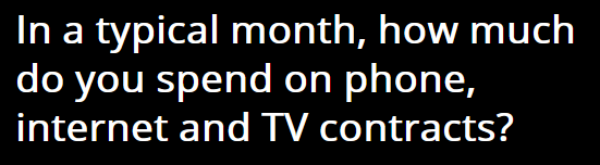 how much do you spend per month on mobile phone contracts?